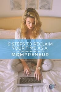 Follow 9 Steps to Reclaim Mompreneur Time