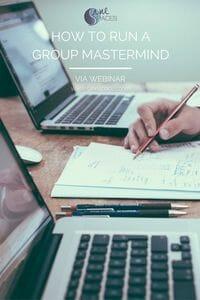 How To Run A Mastermind Program Via Webinar
