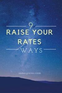 How To Raise Rates | sanespaces.com
