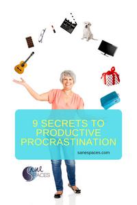 9 Secrets productive procrastination Sane Spaces
